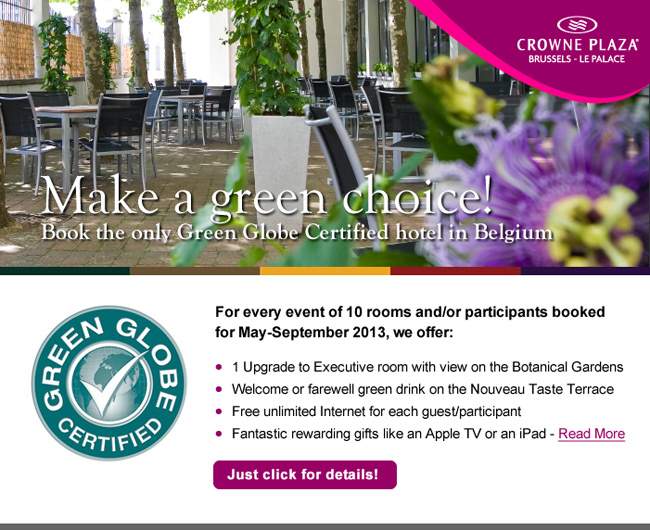 Make a green choice! Book the only Green Globe Certified hotel in Belgium.